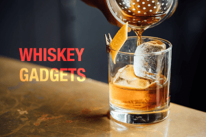 whiskey gadgets